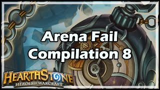 [Hearthstone] Arena Fail Compilation 8