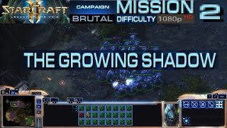 Starcraft 2 Legacy of The Void Campaign Mission 2 The Growing Shadow Brutal Difficulty HD 1080p