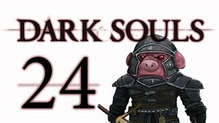Let's Play Dark Souls: From the Dark part 24
