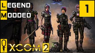 XCOM 2 - Part 1 - The New Class! - Let's Play - XCOM 2 [Season 2 Legend Modded]