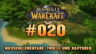 "Let's Play World of Warcraft - #020 - ""Wasserelementare, Trolle und Raptoren"" [M"