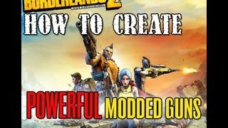 Borderlands 2 - Advanced Modded Weapons Tutorial