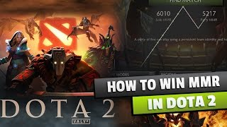 HOW TO WIN MMR IN DOTA 2