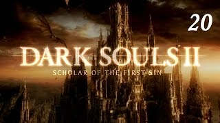 Dark Souls II [Scholar of the first sin] - серия 20 (замок Дранглик)