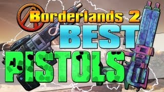 Borderlands 2: The Best Pistols