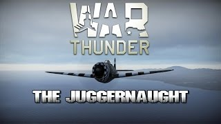 War Thunder - The Juggernaught