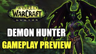 WoW Legion: Demon Hunter Gameplay, Spells and Abilities [World of Warcraft New Class Preview]