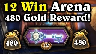 Hearthstone - 12 Win Arena Run with 480 Gold Reward!