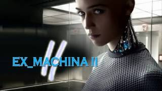 EX MACHINA 2