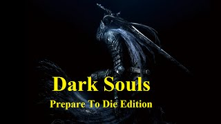 Dark Souls Prepare To Die Edition Прохождение, гайд