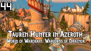 #44: LEVEL 100!! - TAUREN HUNTER - LET'S PLAY WORLD OF WARCRAFT
