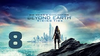 Прохождение Civilization: Beyond Earth - Rising Tide #8 - Гибридные войска