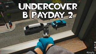 PAYDAY 2: UNDERCOVER ИЗ PAYDAY: THE HEIST В PAYDAY 2!