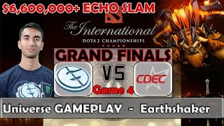 Universe - Earthshaker Gameplay | Grand Finals TI5 Dota 2 - CDEC vs EG GAME 4