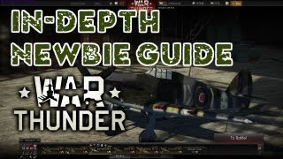 War Thunder - In depth newbie guide / tutorial on how to get started in War Thunder