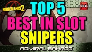Borderlands 2 Top 5 Best in Slot: Snipers! Highest damaging items in the game!