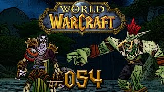 Let's Play - WORLD OF WARCRAFT - Part #054 [Deutsch/German]: Zu viele Trolle