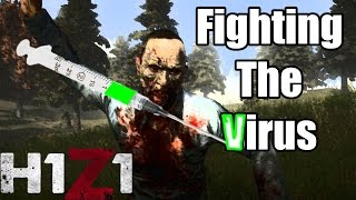 H1Z1 - Fighting The Virus