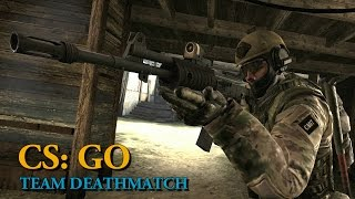 Counter-Strike: Global Offensive -  Team Deathmatch Gameplay??!