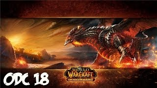 World of Warcraft: Cataclysm #18 - Insta Grim Batol i Deathwing ?!?!