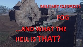 H1Z1 - Military outposts, fog and what the hell is that?