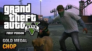 GTA 5 - Mission #5 - Chop [First Person Gold Medal Guide - PS4]