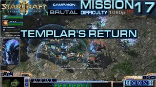 Starcraft 2 Legacy of The Void Campaign Mission 17 Templar's Return Brutal Difficulty HD 1080