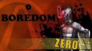 Borderlands 2 - Zero is Bored, Very Bored
