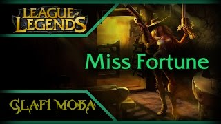 Гайд Мисс Фортуна LoL - Guide Miss Firtune League of Legends - ЛоЛ Гайд Miss Firtune