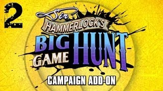 Sir Hammerlock's Big Game Hunt DLC - Part 2 - Borderlands 2 Mechromancer TVHM