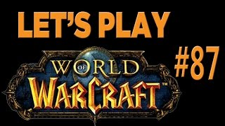 Let's Play World Of Warcraft - Part 87 - Night Elf Druid: New Ground!