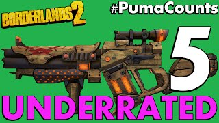 Top 5 Underrated Guns and Weapons in Borderlands 2 #PumaCounts