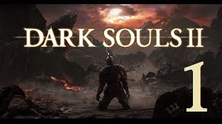 Dark Souls 2 - Gameplay Walkthrough Part 1: Things Betwixt