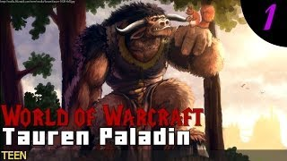#01: Mulgore - LET'S PLAY WORLD OF WARCRAFT: TAUREN PALADIN