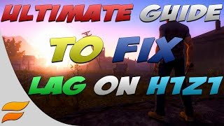 ULTIMATE Guide to Fix Lag on H1Z1
