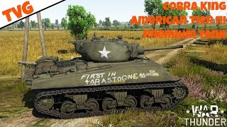 War Thunder: Cobra King Tier III American Heavy Premium Tank - Review
