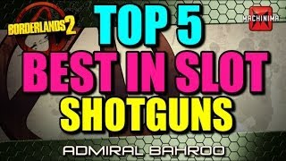 Borderlands 2 Top 5 Best in Slot: Shotguns! Highest damaging items in the game!