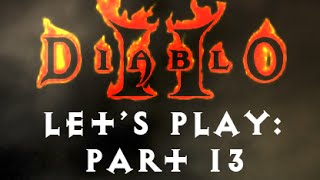 Let's Play - Diablo II: Lord of Destruction (Bone/Summon Necro) [Part 13]