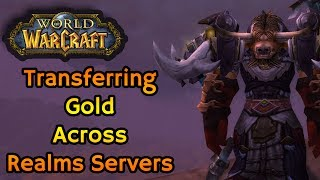 Transferring Gold Across Realms Servers - World of Warcraft - Gold Transfer WoW Gold Patch 5.4