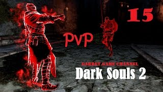 Dark Souls 2. PvP. 15 серия. Пиромант.