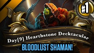 Day[9] HearthStone Decktacular #129 - Bloodlust Shaman! P1
