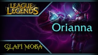 Гайд Орианна LoL - Guide Orianna League of Legends - ЛоЛ Гайд Orianna