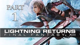 Lightning Returns Final Fantasy XIII Walkthrough Part 1 - The Savior's Descent (Gameplay Let's Play)