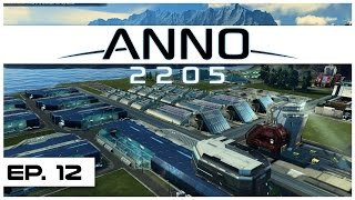 Anno 2205 - Ep. 12 - Nano Textile Mills! - Let's Play - Anno 2205 Gameplay