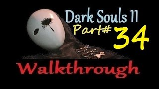 Dark Souls 2 - Walkthrough Part 34 - Shrine Of Amana, Crumbled Ruins - Sunlight Blade - PS3/360/PC
