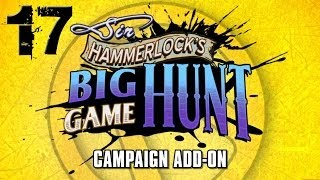 Sir Hammerlock's Big Game Hunt DLC - Part 17 - Borderlands 2 Mechromancer TVHM