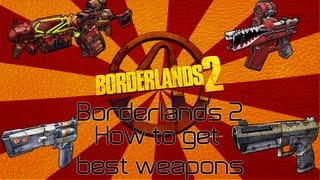 """How to Get the Best Guns In Borderlands 2"""