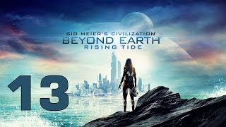 Прохождение Civilization: Beyond Earth - Rising Tide #13 - Разгром Чунгсу
