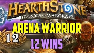 Hearthstone - Arena Warrior 12 Wins