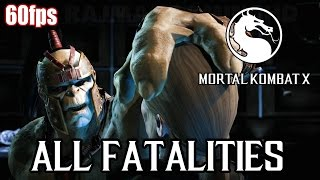 Mortal Kombat X - All Fatalities (60fps) [1080p] MKX TRUE-HD QUALITY